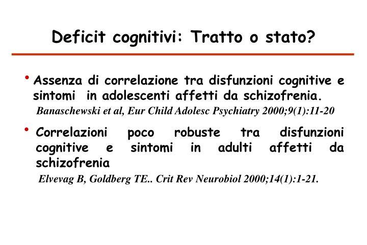 Deficit cognitivi: Tratto o stato?