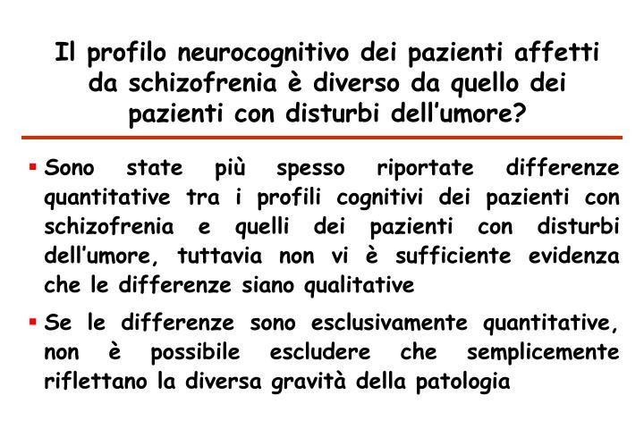 Il profilo neurocognitivo dei pazienti affetti da schizofrenia è diverso da quello dei pazienti con disturbi dell'umore?