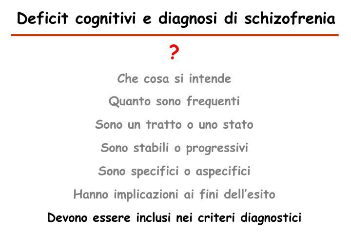 Deficit cognitivi e diagnosi di schizofrenia