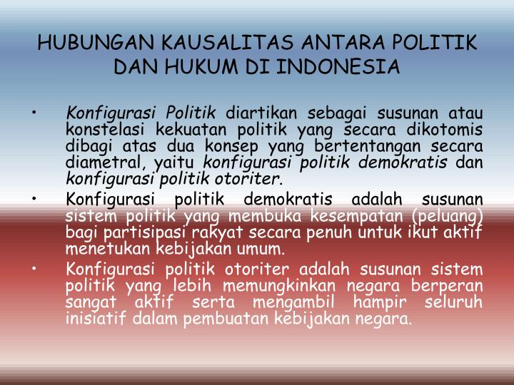 HUBUNGAN KAUSALITAS ANTARA POLITIK DAN HUKUM DI INDONESIA