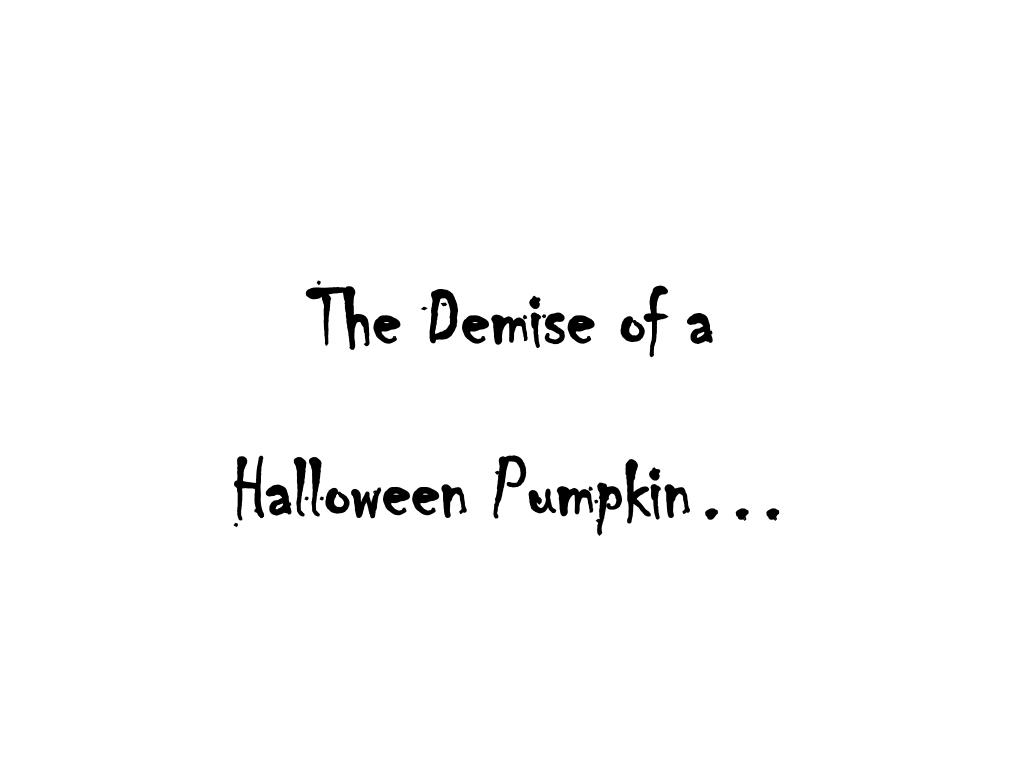 The Demise of a