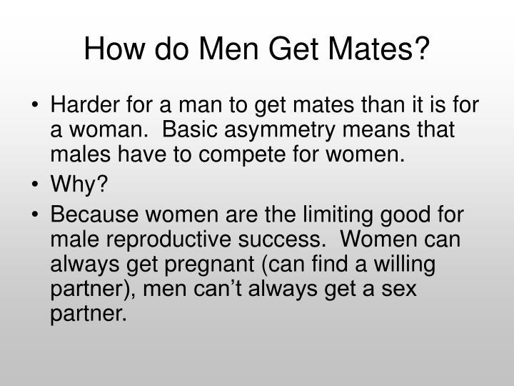 How do Men Get Mates?