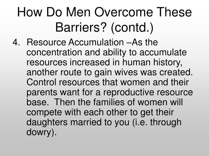 How Do Men Overcome These Barriers? (contd.)