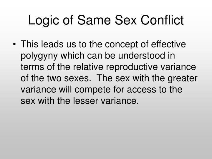 Logic of Same Sex Conflict