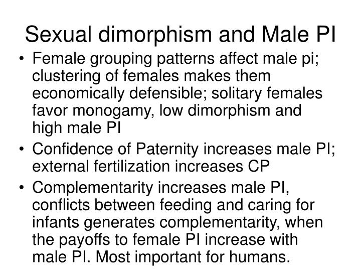 Sexual dimorphism and Male PI