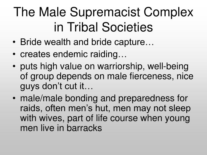 The Male Supremacist Complex in Tribal Societies
