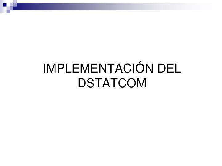 IMPLEMENTACIN DEL DSTATCOM