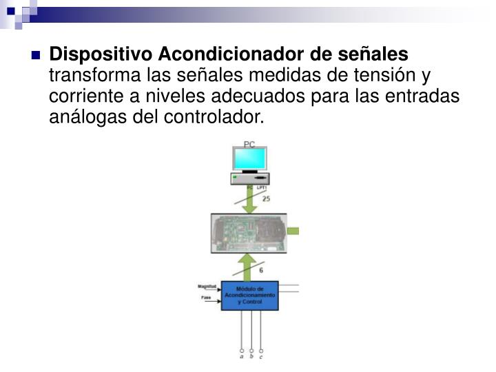 Dispositivo Acondicionador de seales