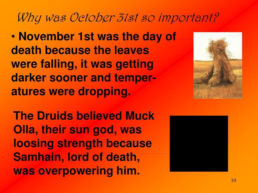 Why was October 31st so important?