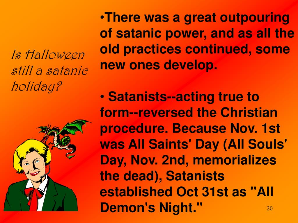 There was a great outpouring of satanic power, and as all the old practices continued, some new ones develop.
