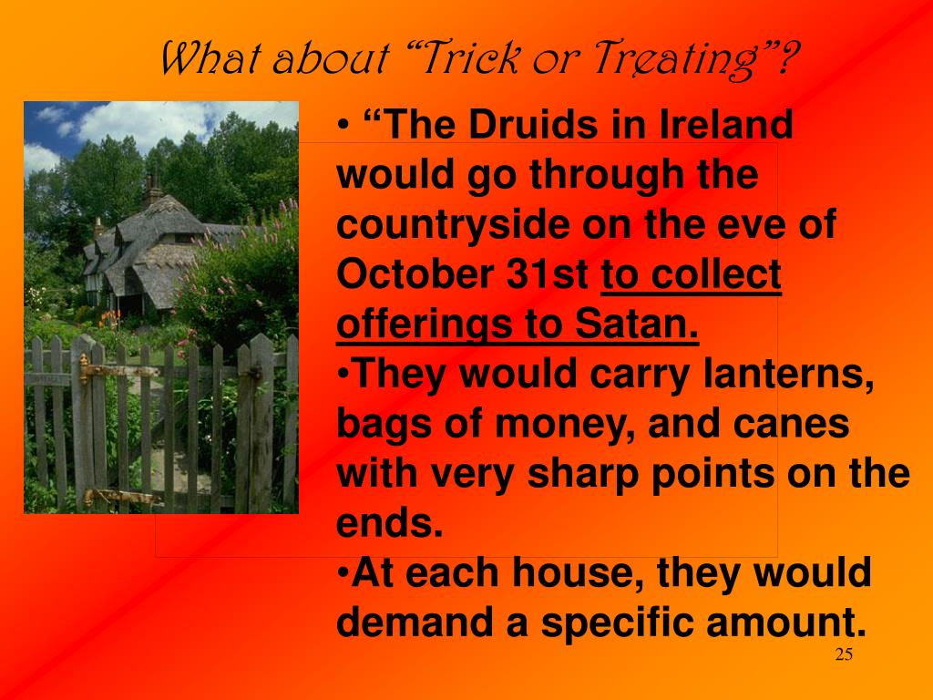 "What about ""Trick or Treating""?"