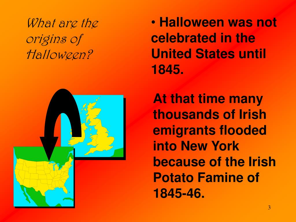 Halloween was not celebrated in the United States until 1845.