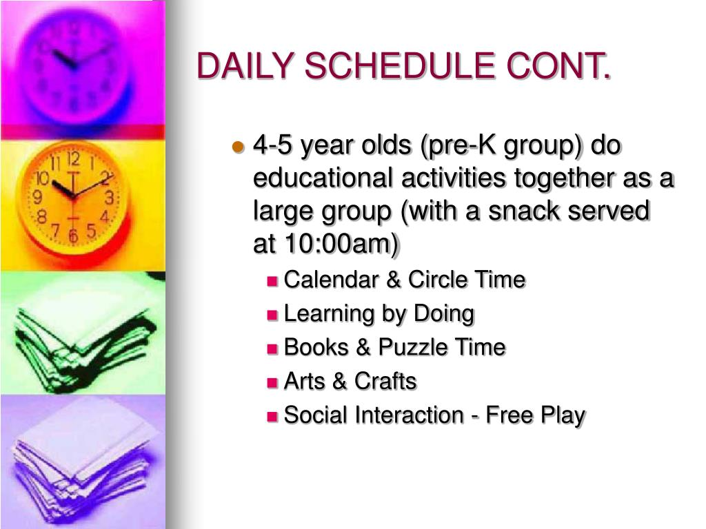DAILY SCHEDULE CONT.