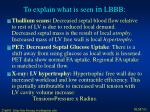 to explain what is seen in lbbb
