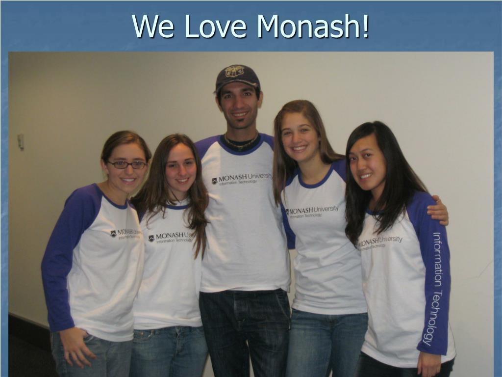 We Love Monash!
