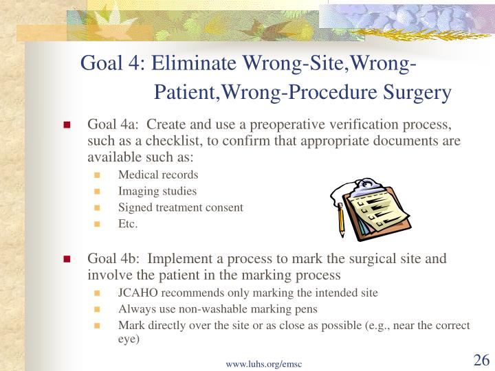 Goal 4: Eliminate Wrong-Site,Wrong-               Patient,Wrong-Procedure Surgery