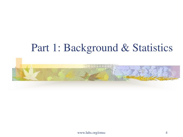 Part 1: Background & Statistics