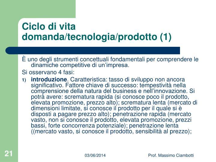 Ciclo di vita domanda/tecnologia/prodotto (1)