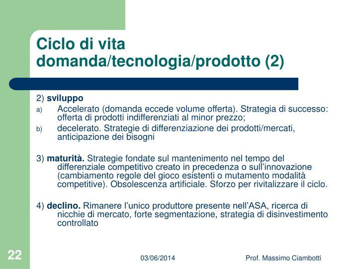 Ciclo di vita domanda/tecnologia/prodotto (2)