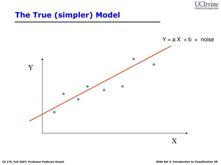 The True (simpler) Model