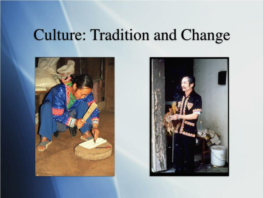 Culture: Tradition and Change