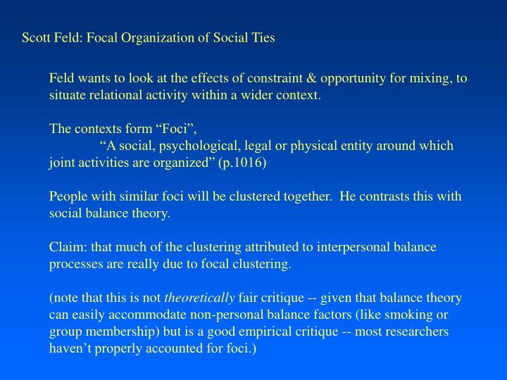 Scott Feld: Focal Organization of Social Ties
