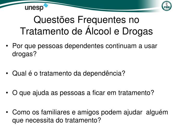 Questões Frequentes no Tratamento de Álcool e Drogas