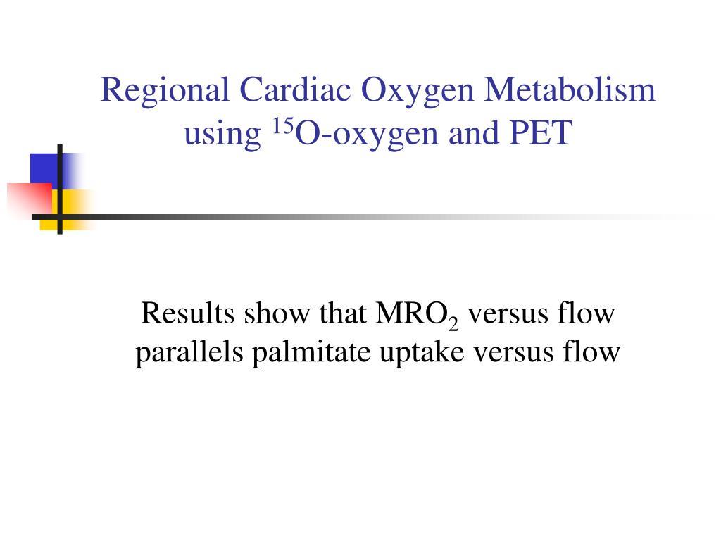 Regional Cardiac Oxygen Metabolism using