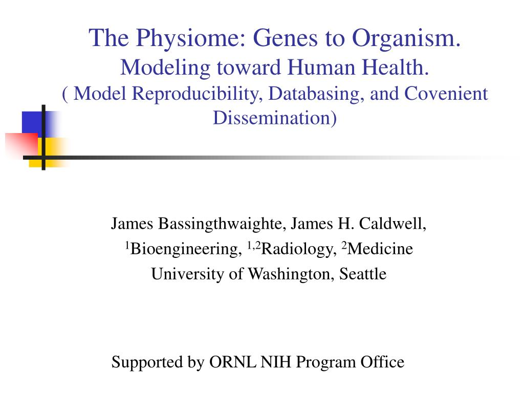 The Physiome: Genes to Organism.
