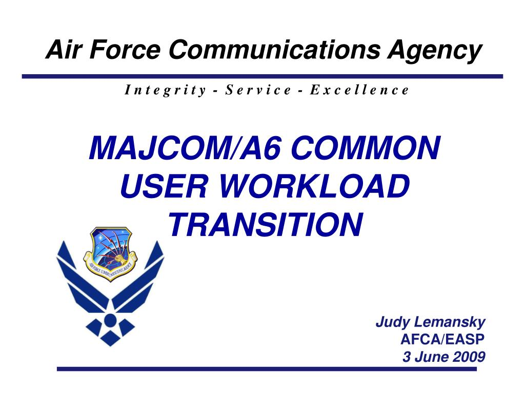 MAJCOM/A6 COMMON USER WORKLOAD TRANSITION