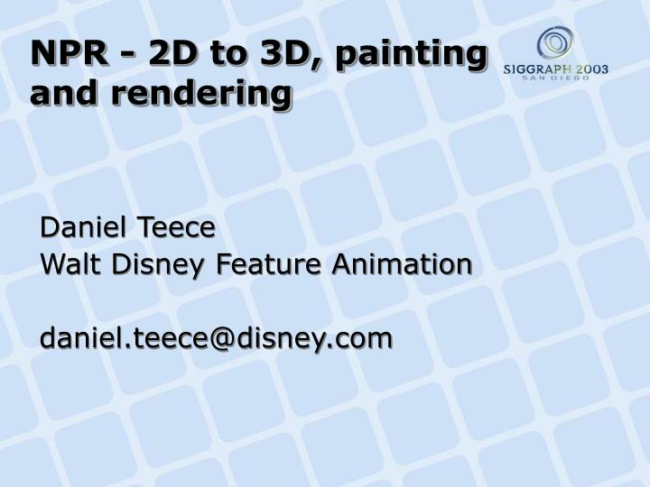 NPR - 2D to 3D, painting and rendering