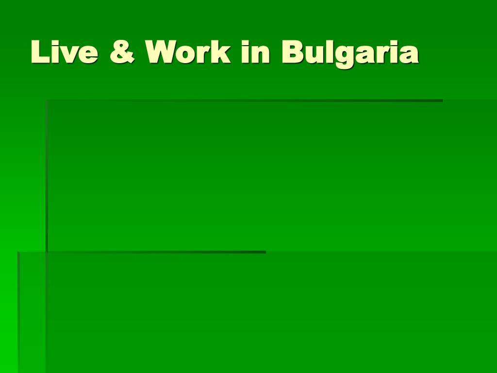 live work in bulgaria