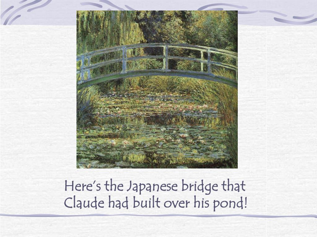 Here's the Japanese bridge that Claude had built over his pond!