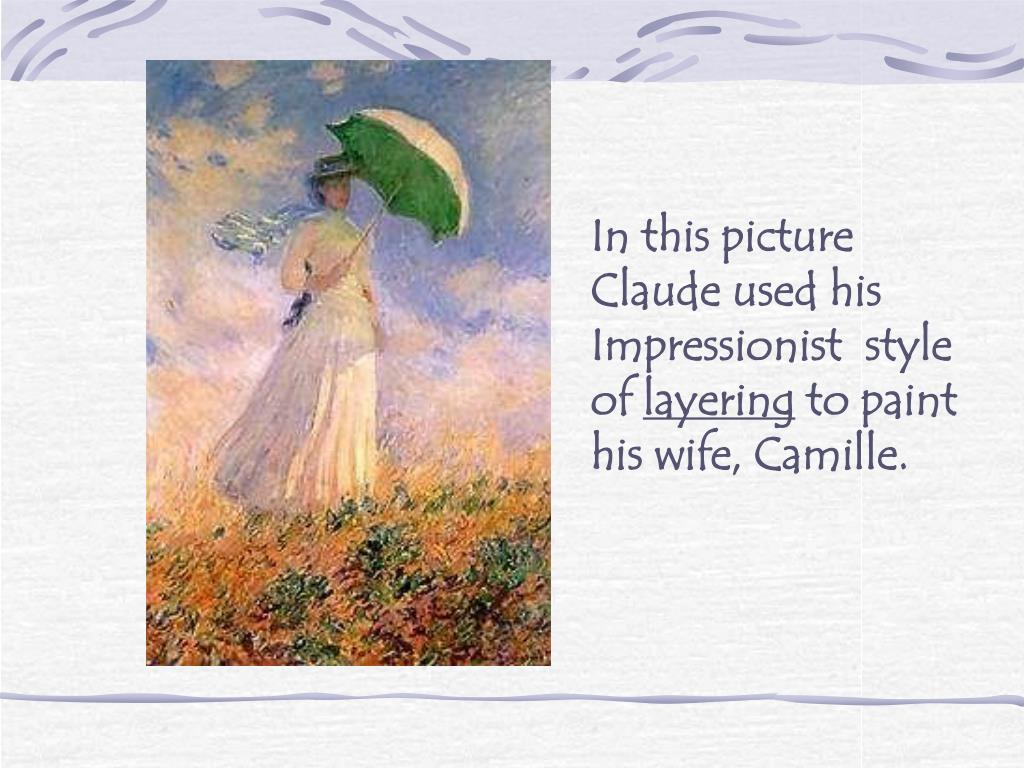 In this picture Claude used his Impressionist  style of