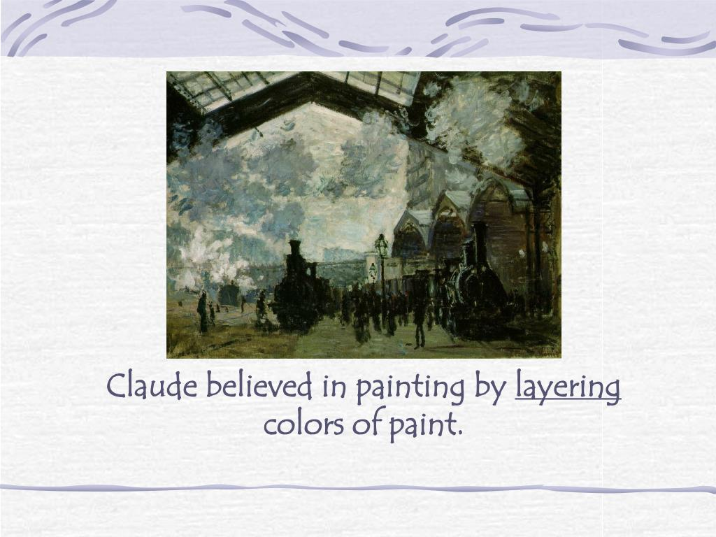 Claude believed in painting by