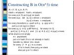 constructing b in o n 3 time