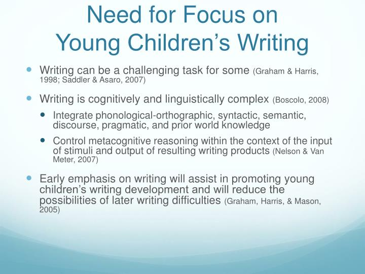 Need for focus on young children s writing