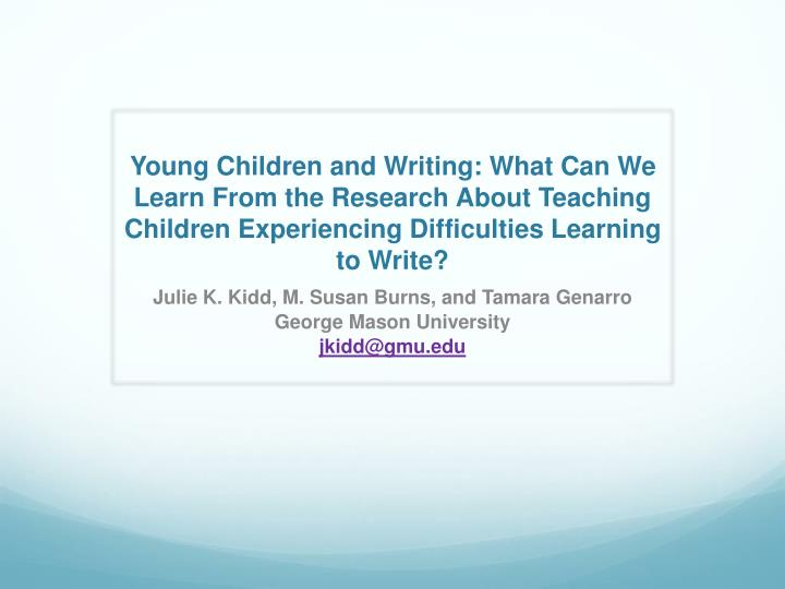 Young Children and Writing: What Can We Learn From the Research About Teaching Children Experiencing...
