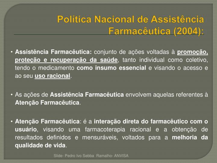 Política Nacional de Assistência Farmacêutica (2004):