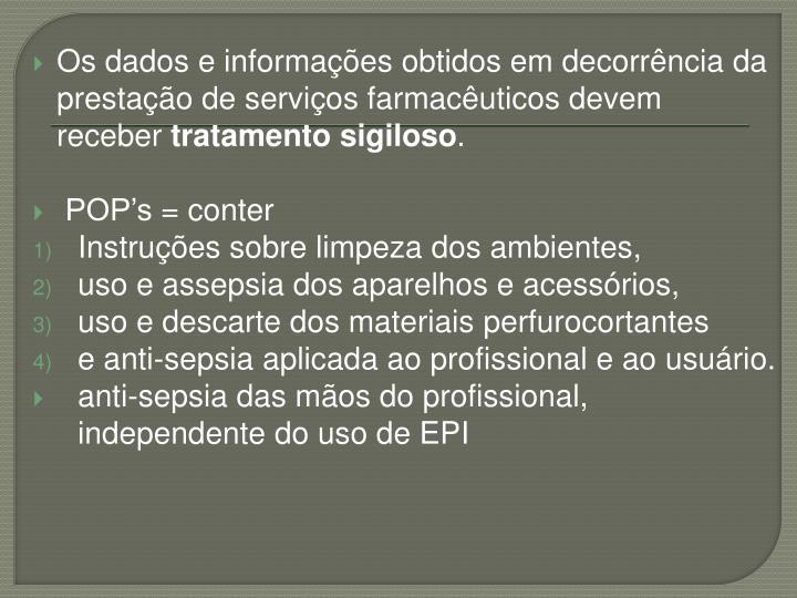 Os dados e informações obtidos em decorrência da prestação de serviços farmacêuticos devem receber