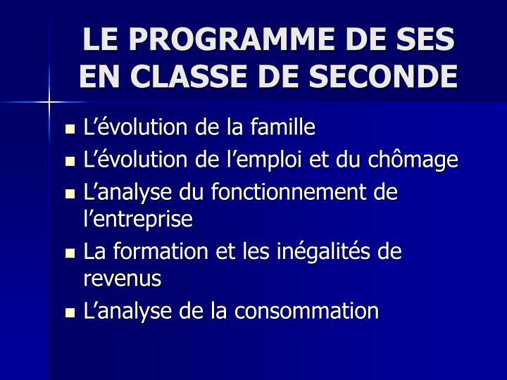 LE PROGRAMME DE SES EN CLASSE DE SECONDE