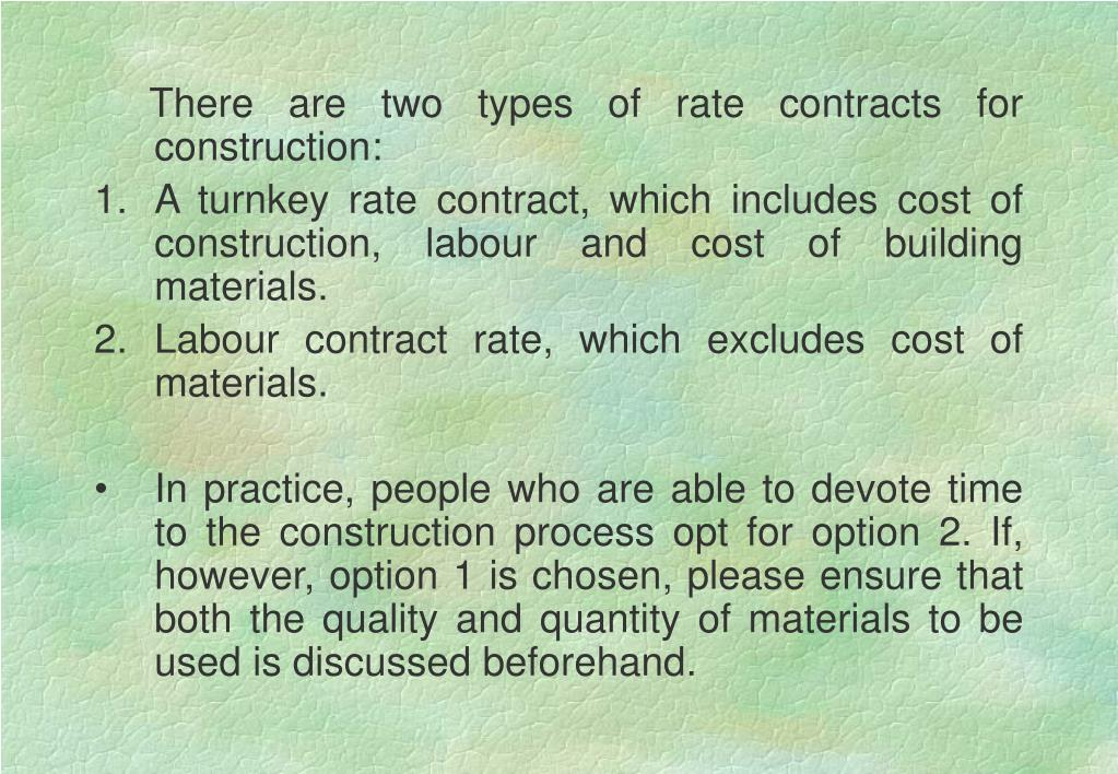 There are two types of rate contracts for construction: