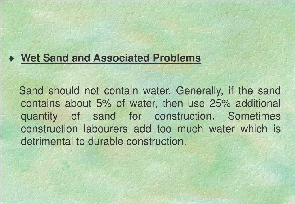 Wet Sand and Associated Problems