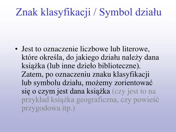 Znak klasyfikacji / Symbol działu