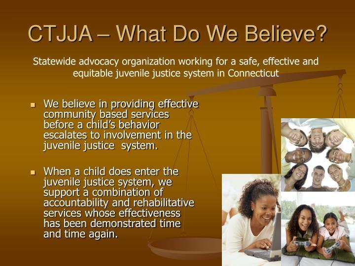 CTJJA – What Do We Believe?