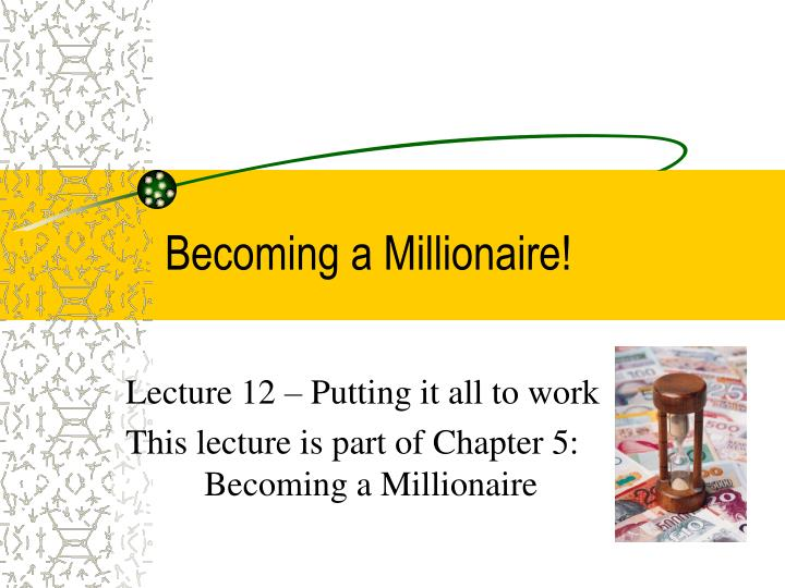 Becoming a Millionaire!