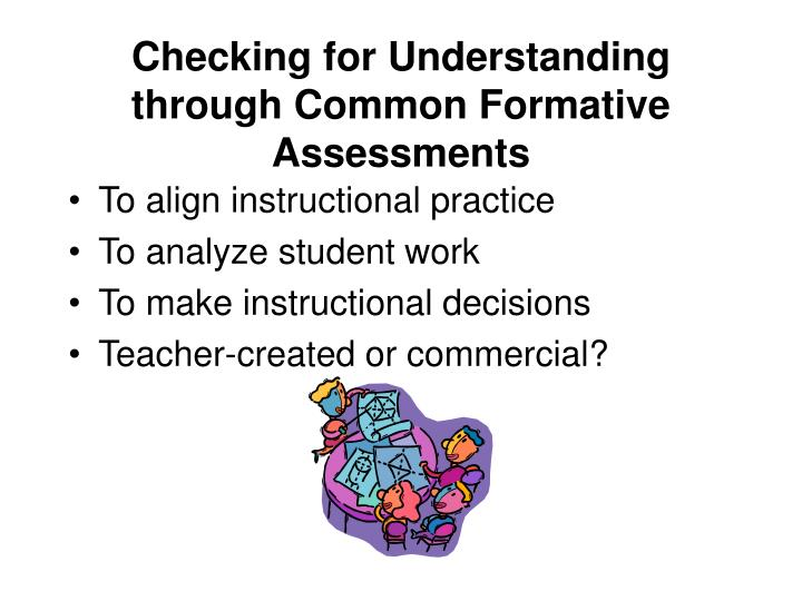 Checking for Understanding through Common Formative Assessments