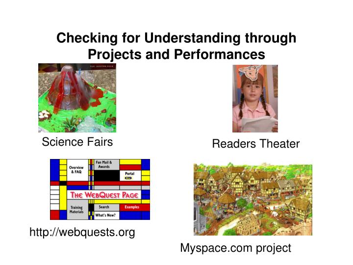 Checking for Understanding through Projects and Performances