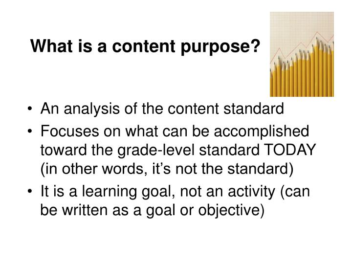 What is a content purpose?