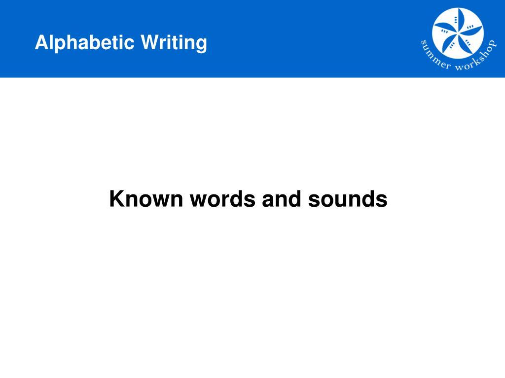 Alphabetic Writing